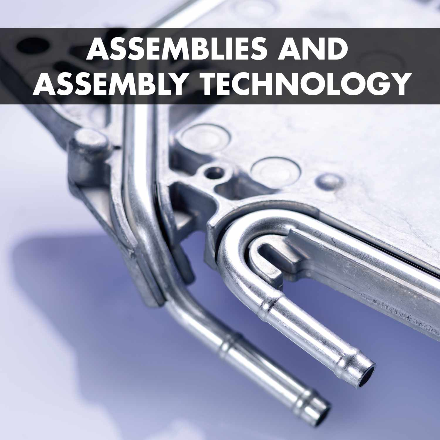 Component assemblies and assembly technology: Upstream and downstream process steps in combination with our technologies.